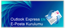 Outlook Express ( EN )  E-Posta Kurulumu